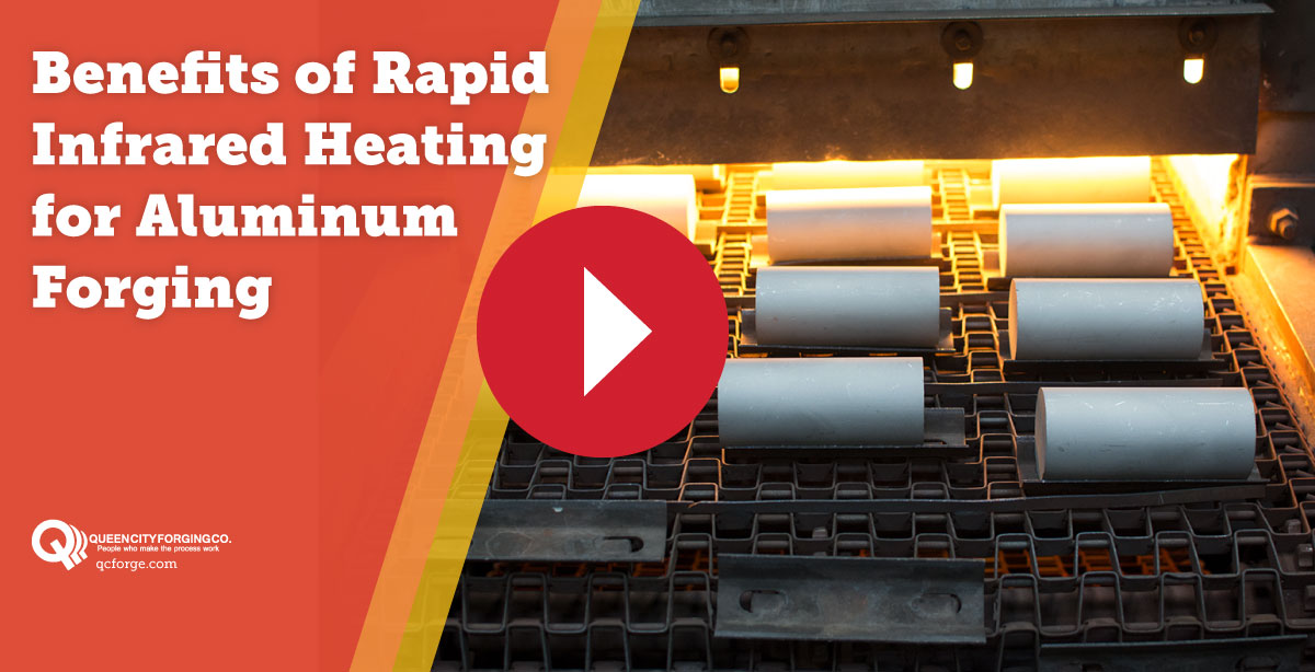 Benefits of Rapid Infrared Heating for Aluminum Forging