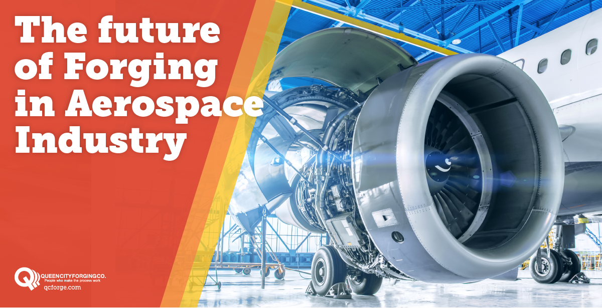 The Future of Forging in the Aerospace Industry