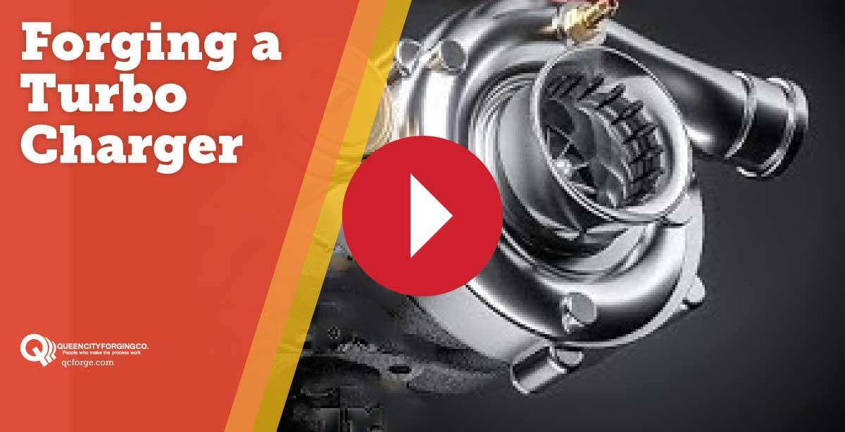 Forging a Turbocharger