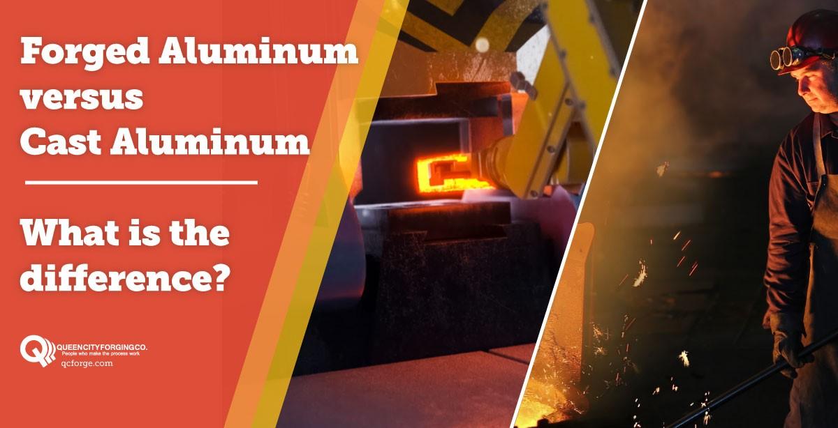 Forged Aluminum versus Cast Aluminum